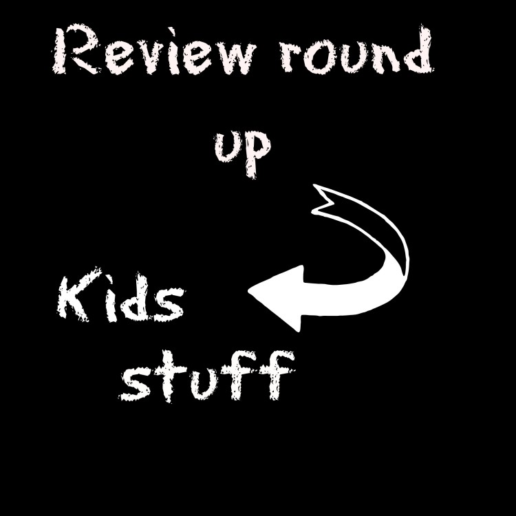 Review round up: Kids stuff