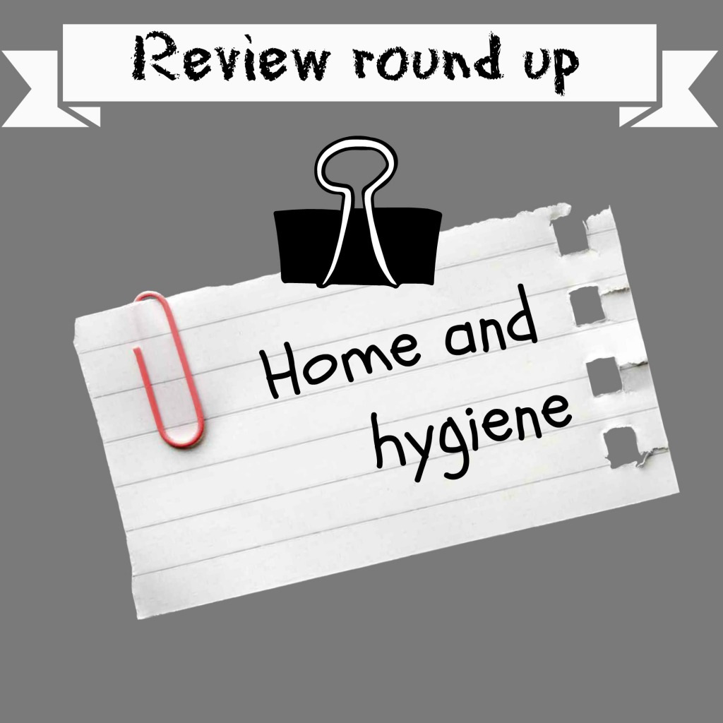 Review round up - home and hygiene