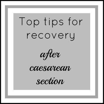 caesarean recovery tips