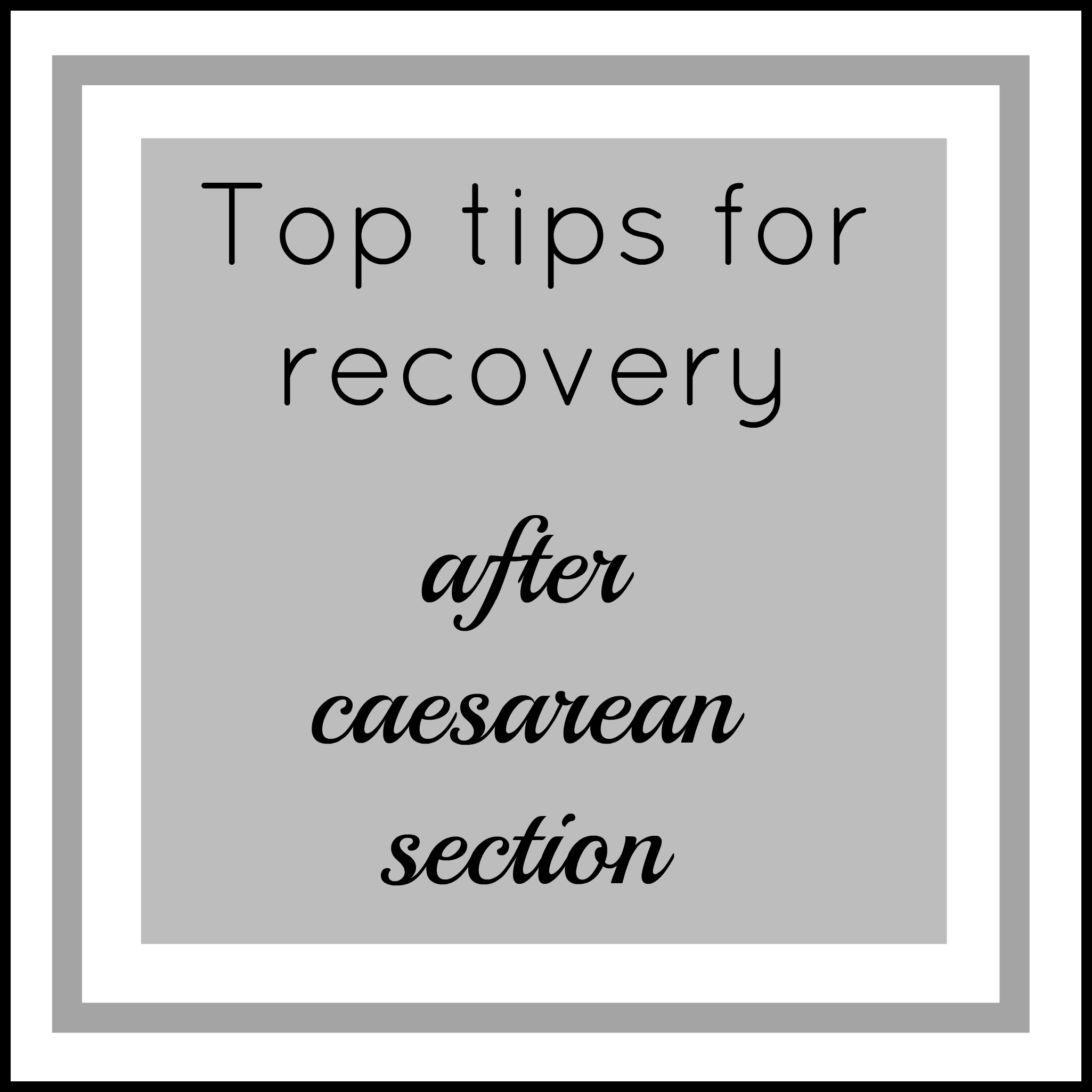 Top tips for recovery after caesarean section - Family Fever